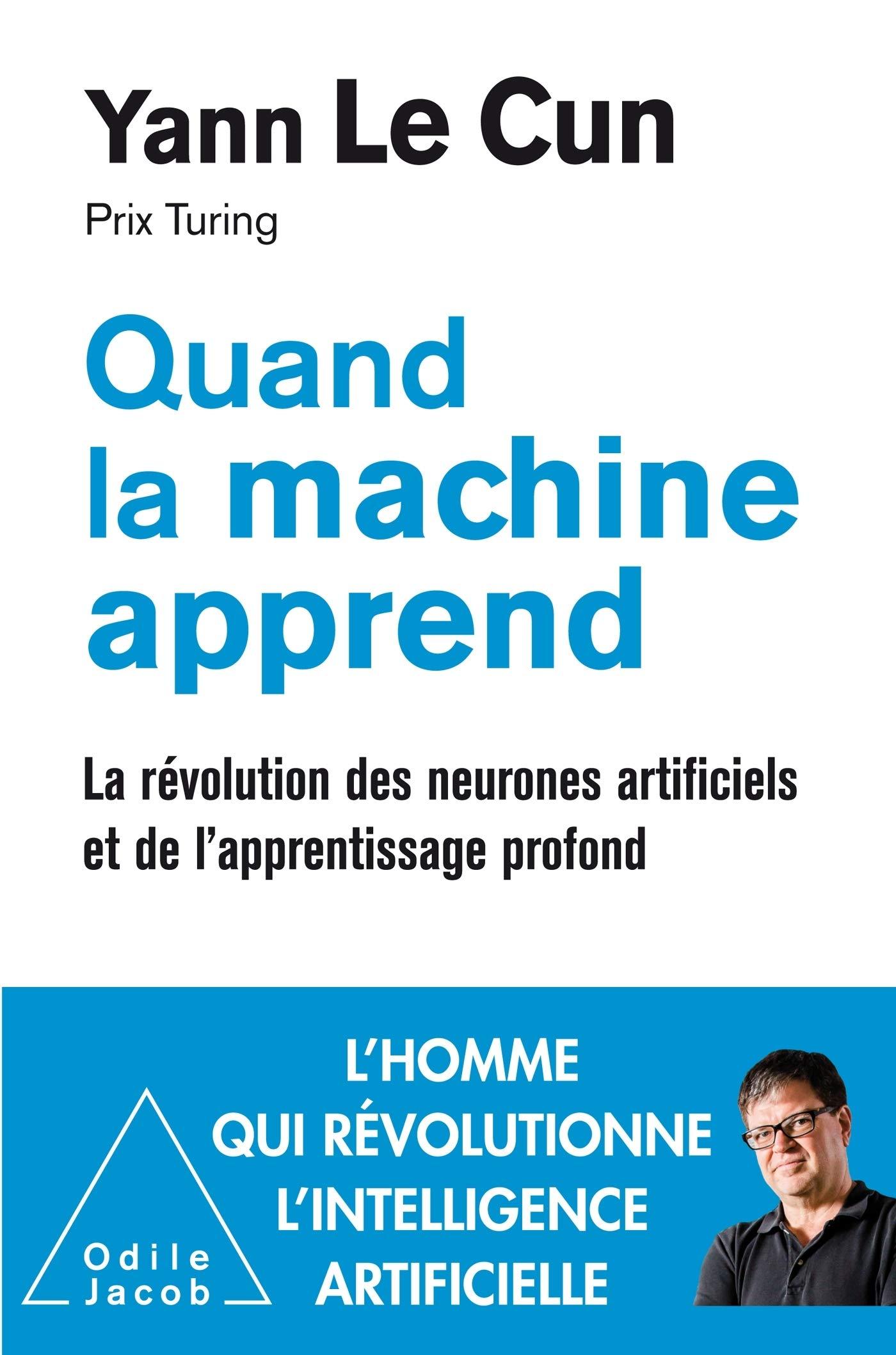 Quand la machine apprend de Yann Le Cun